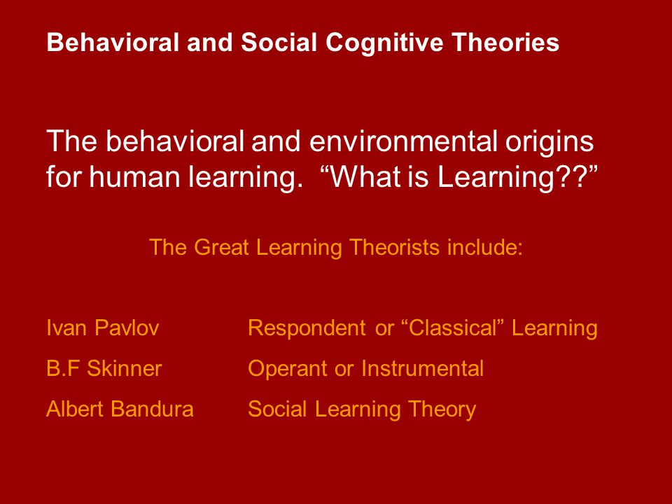 The Great Learning Theorists include: