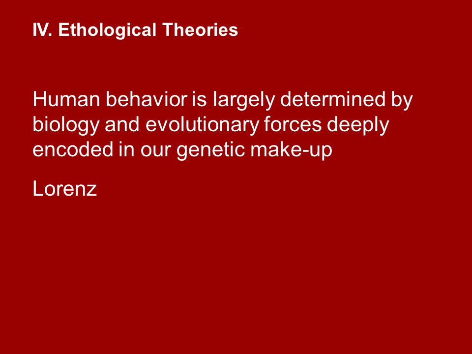 IV. Ethological Theories