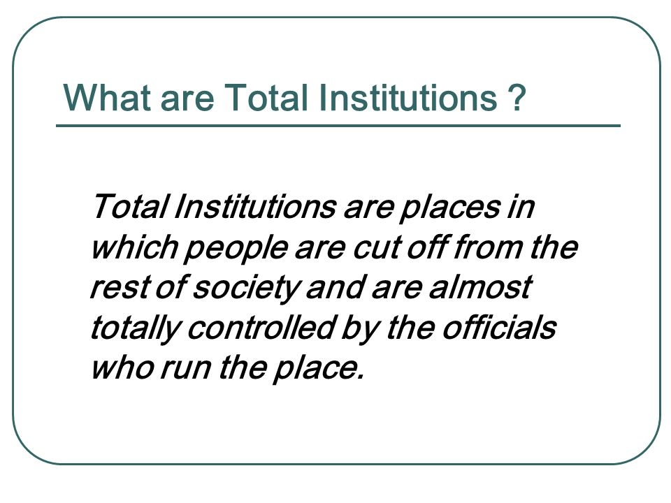 What are Total Institutions