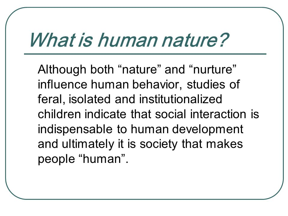 Both nature and nurture influence human