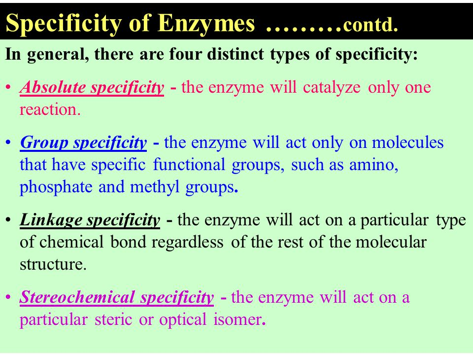 Specificity of Enzymes ………contd.