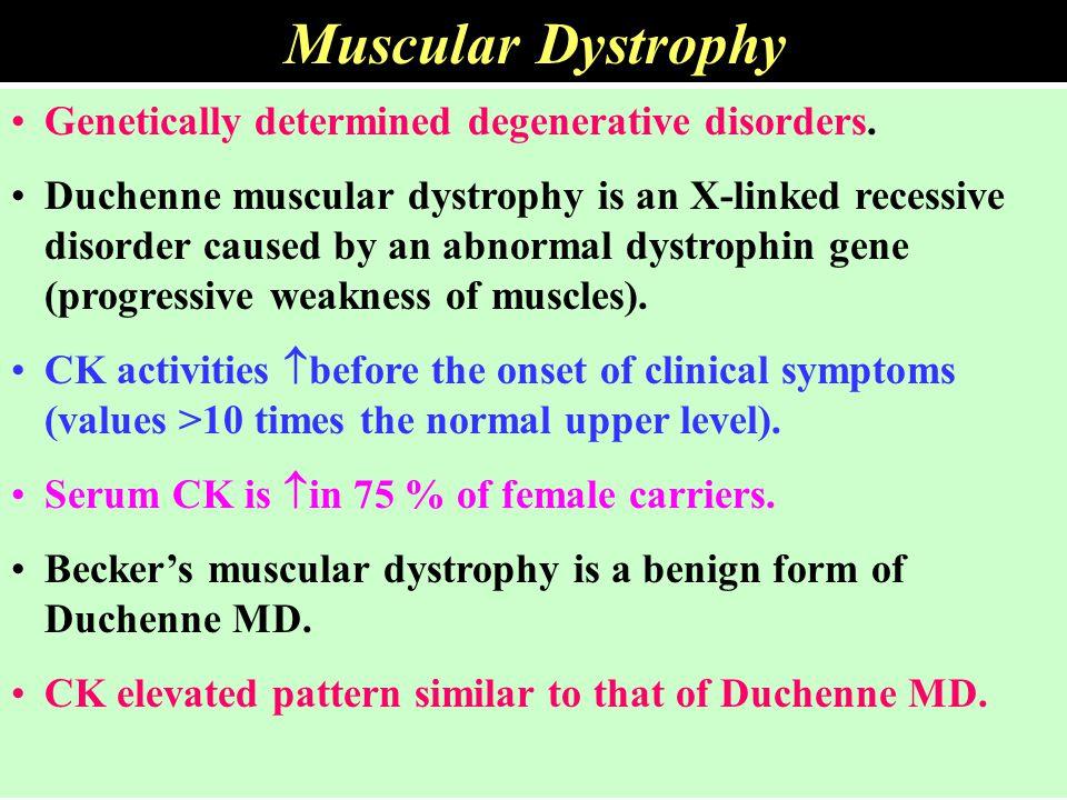 Muscular Dystrophy Genetically determined degenerative disorders.
