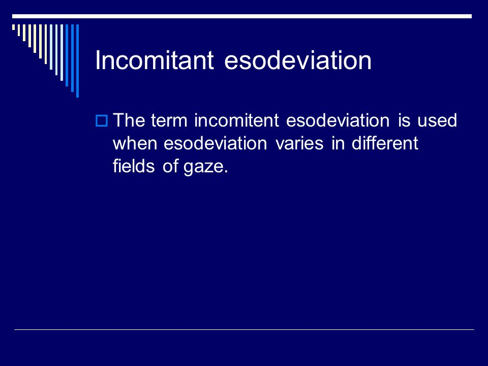 Incomitant esodeviation