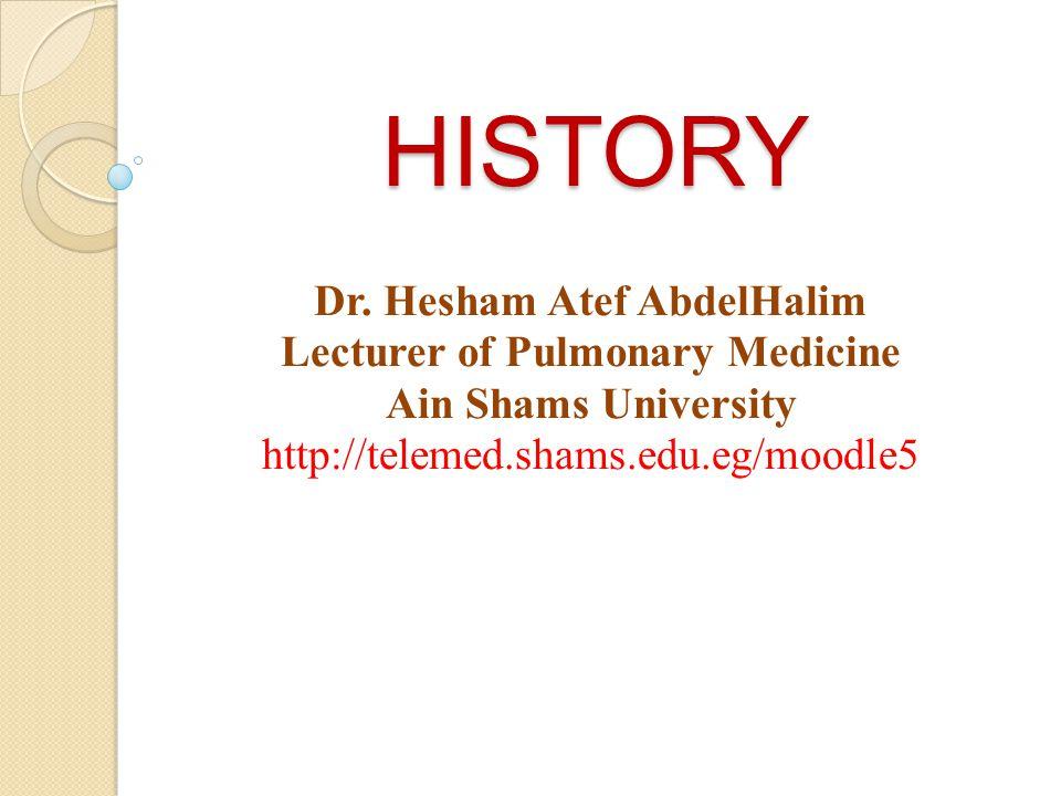 Dr. Hesham Atef AbdelHalim Lecturer of Pulmonary Medicine