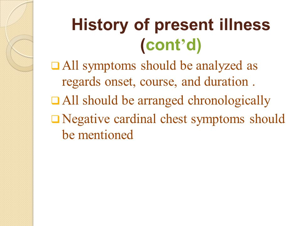 History of present illness (cont'd)