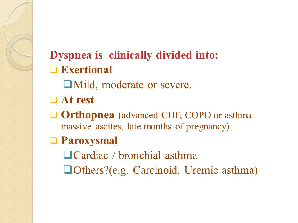 Dyspnea is clinically divided into: