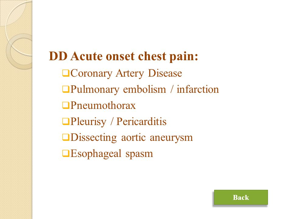 DD Acute onset chest pain: