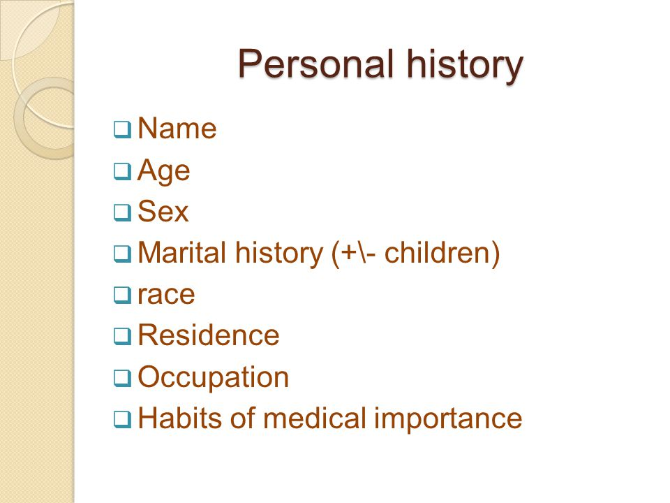 Personal history Name Age Sex Marital history (+\- children) race
