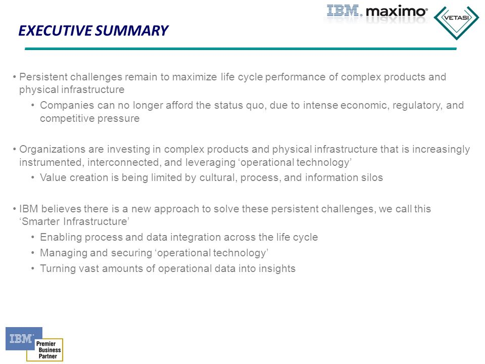 Executive Summary Persistent challenges remain to maximize life cycle performance of complex products and physical infrastructure.