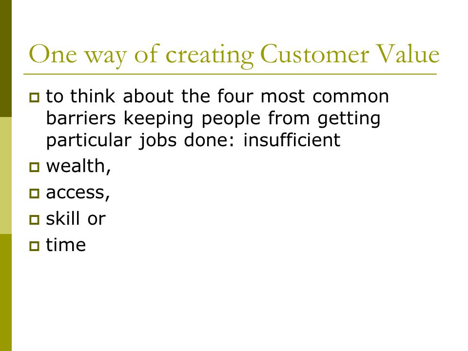 One way of creating Customer Value