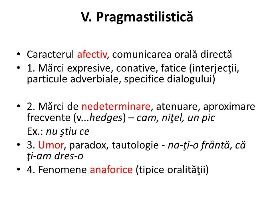 V. Pragmastilistică Caracterul afectiv, comunicarea orală directă