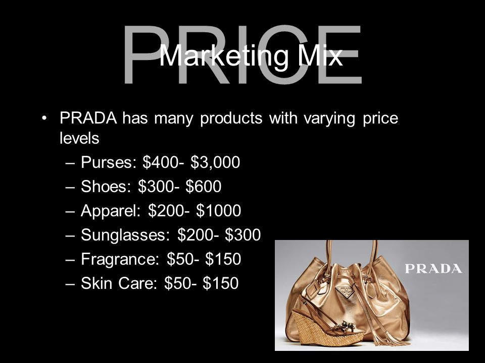 PRICE Marketing Mix PRADA has many products with varying price levels