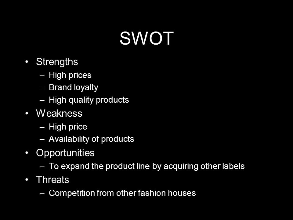 SWOT Strengths Weakness Opportunities Threats High prices