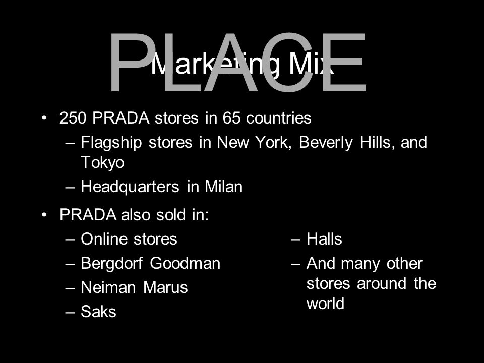PLACE Marketing Mix 250 PRADA stores in 65 countries