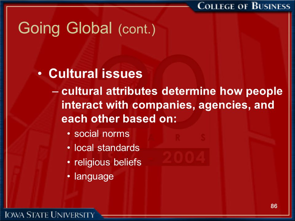 Going Global (cont.) Cultural issues