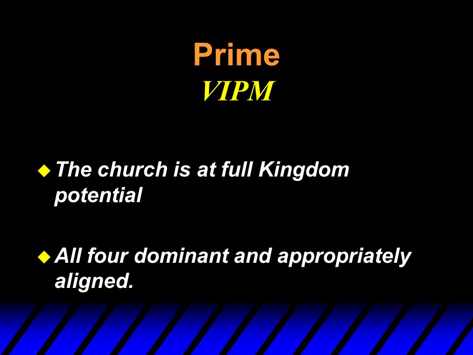 Prime VIPM The church is at full Kingdom potential