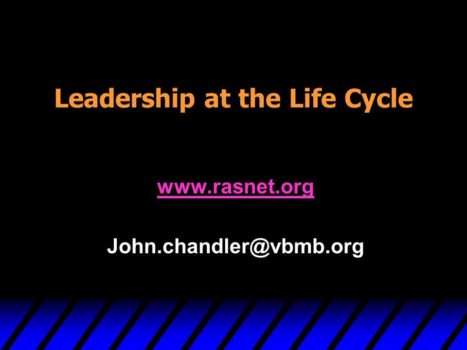 Leadership at the Life Cycle