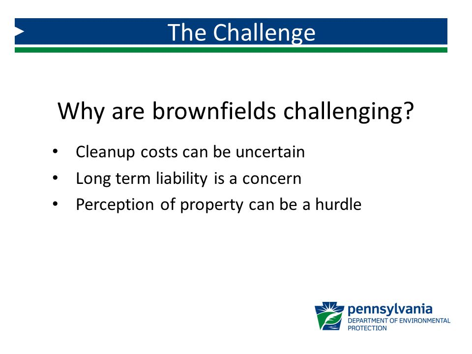 Why are brownfields challenging