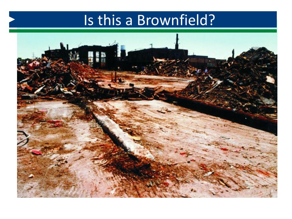 Is this a Brownfield So, I think we can all recognize this as a brownfield.