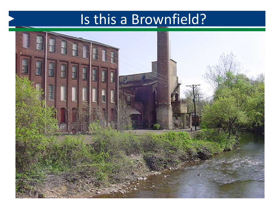 Is this a Brownfield How about this (textile mill)