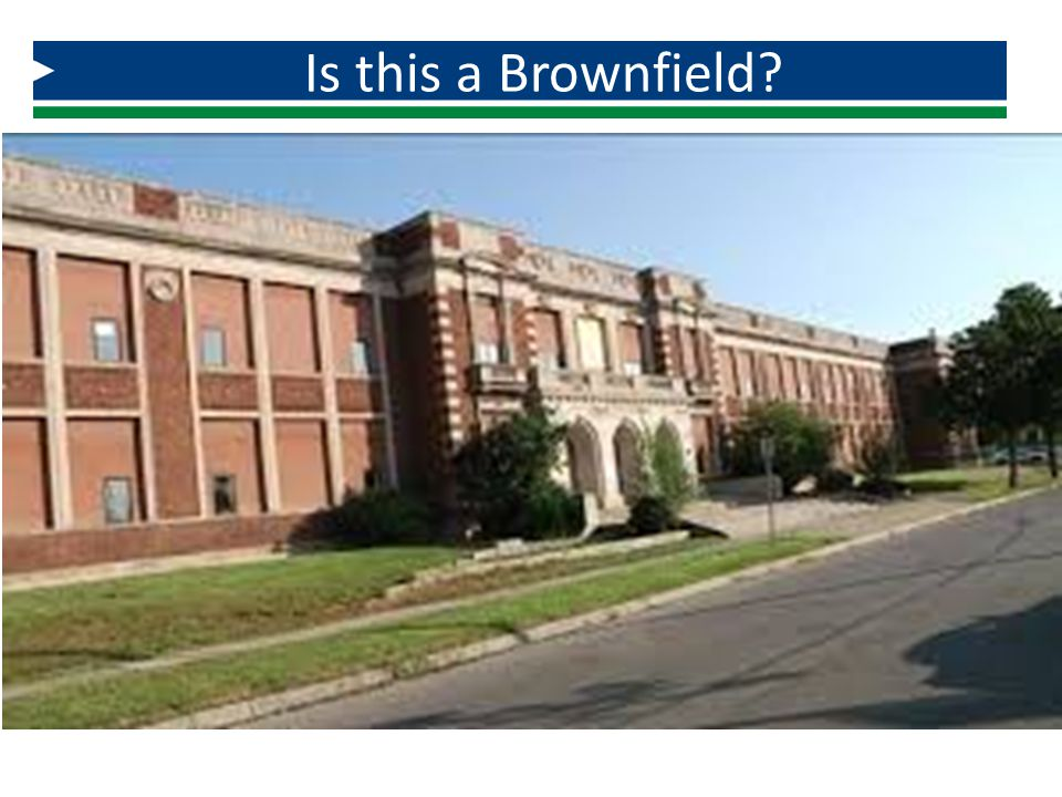 Is this a Brownfield What about a mothballed school
