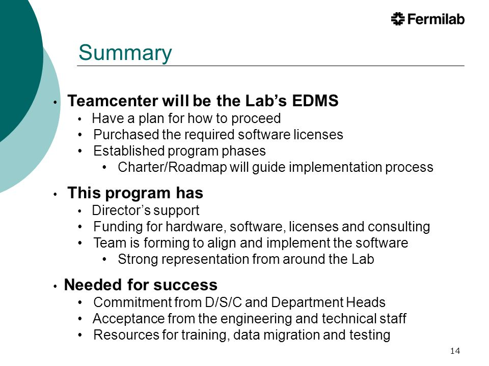 Summary Purchased the required software licenses