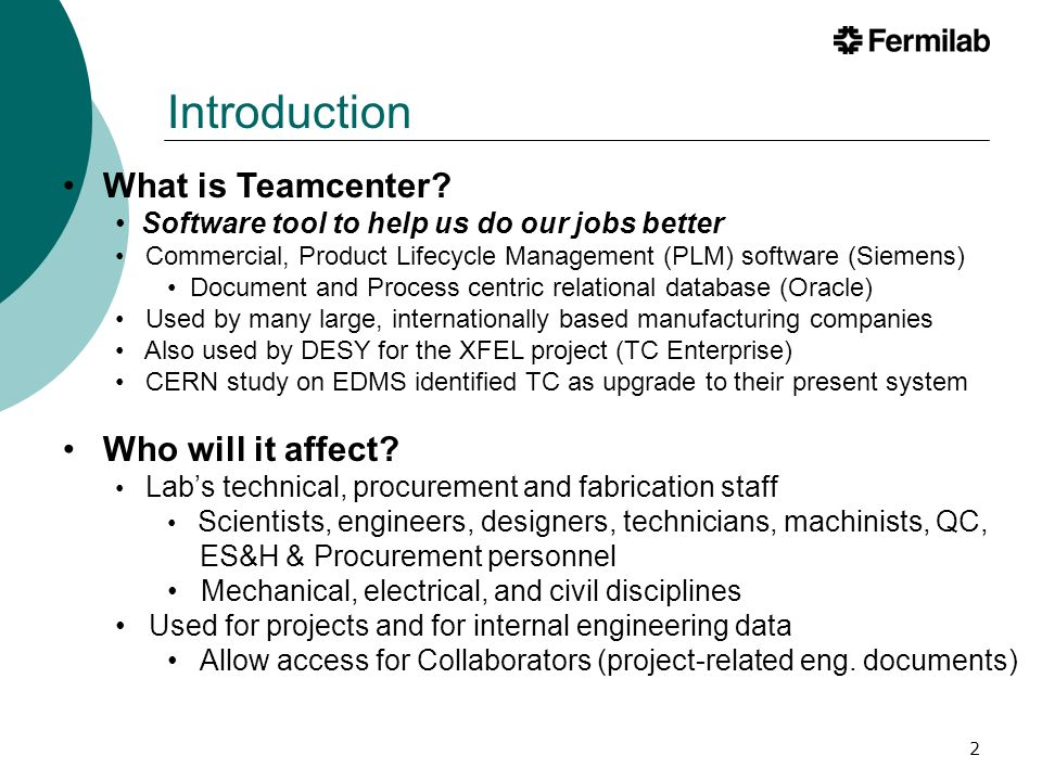 Introduction What is Teamcenter Who will it affect