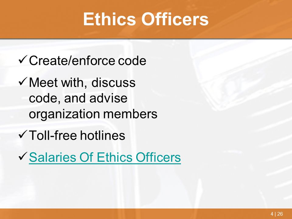 Ethics Officers Create/enforce code