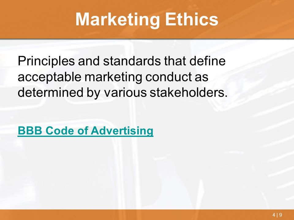 Marketing Ethics Principles and standards that define acceptable marketing conduct as determined by various stakeholders.