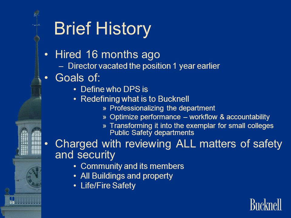 Brief History Hired 16 months ago Goals of: