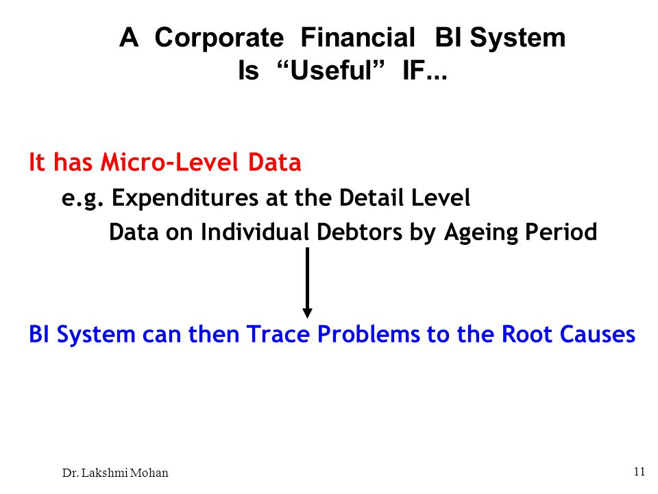 A Corporate Financial BI System Is Useful IF...
