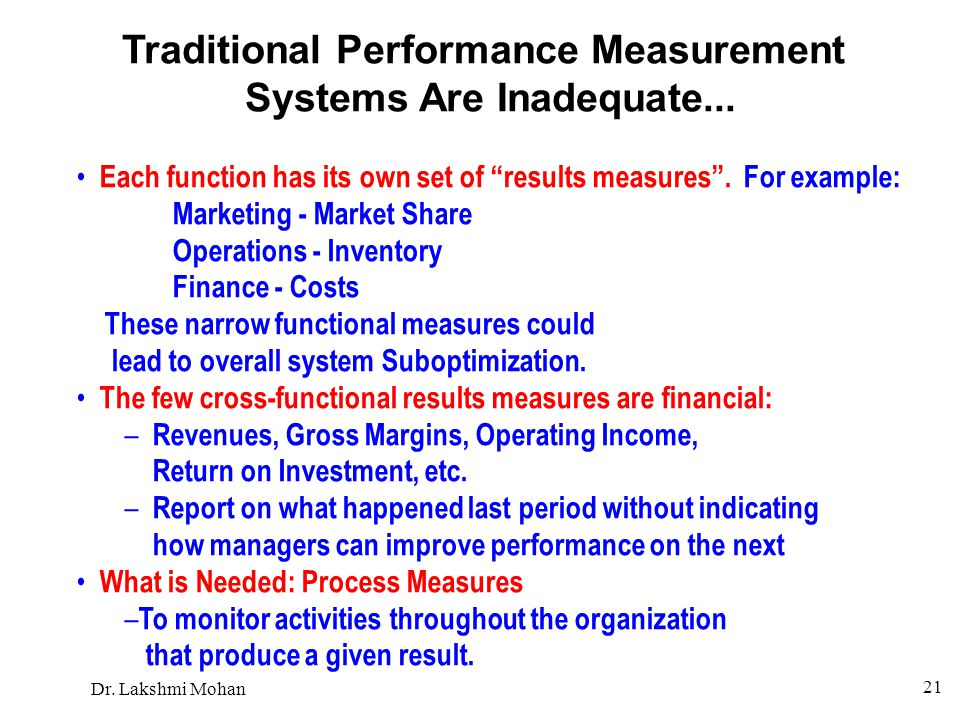 Traditional Performance Measurement Systems Are Inadequate...