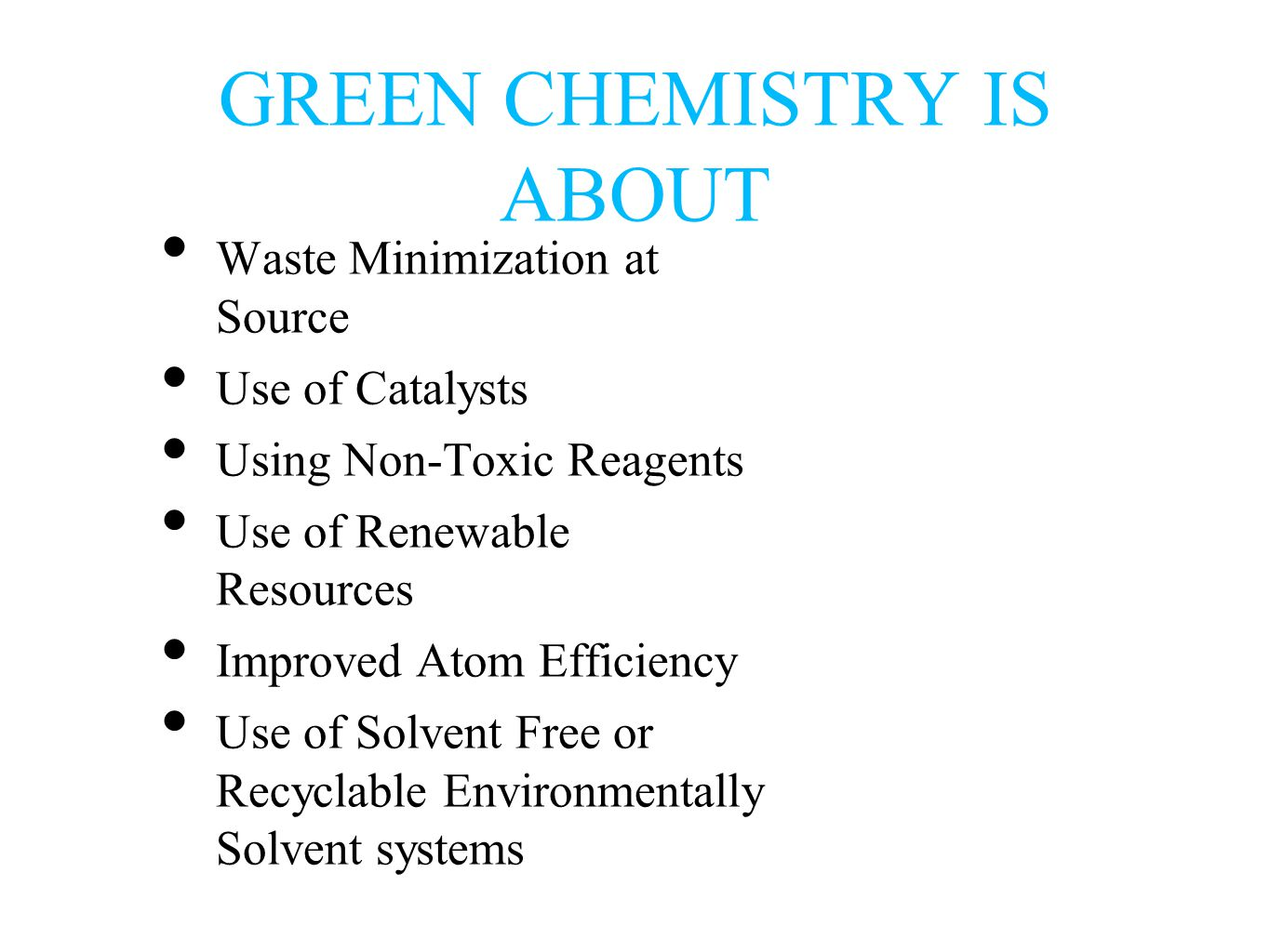 GREEN CHEMISTRY IS ABOUT