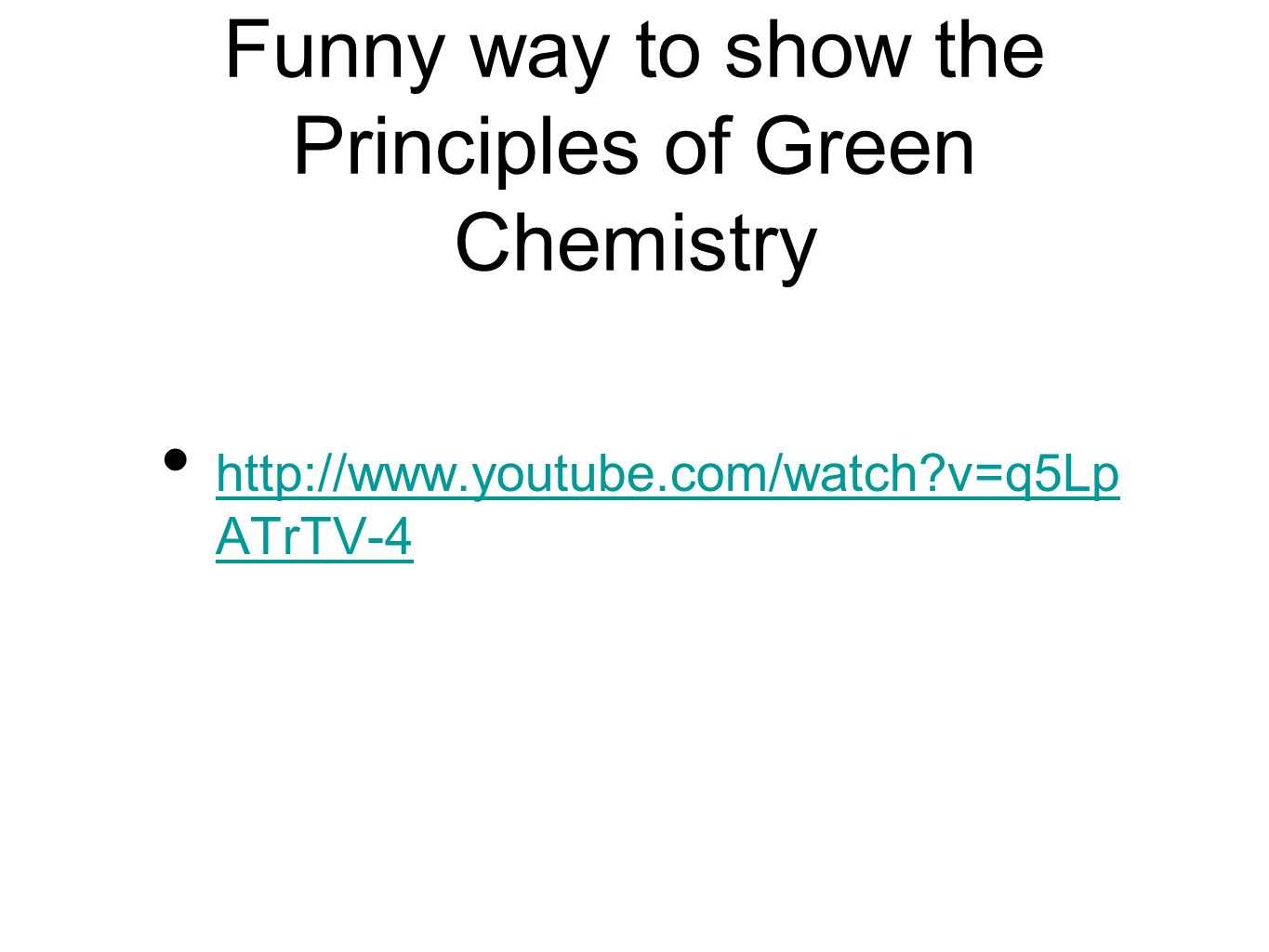 Funny way to show the Principles of Green Chemistry
