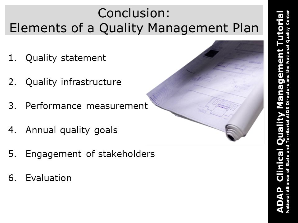 Conclusion: Elements of a Quality Management Plan
