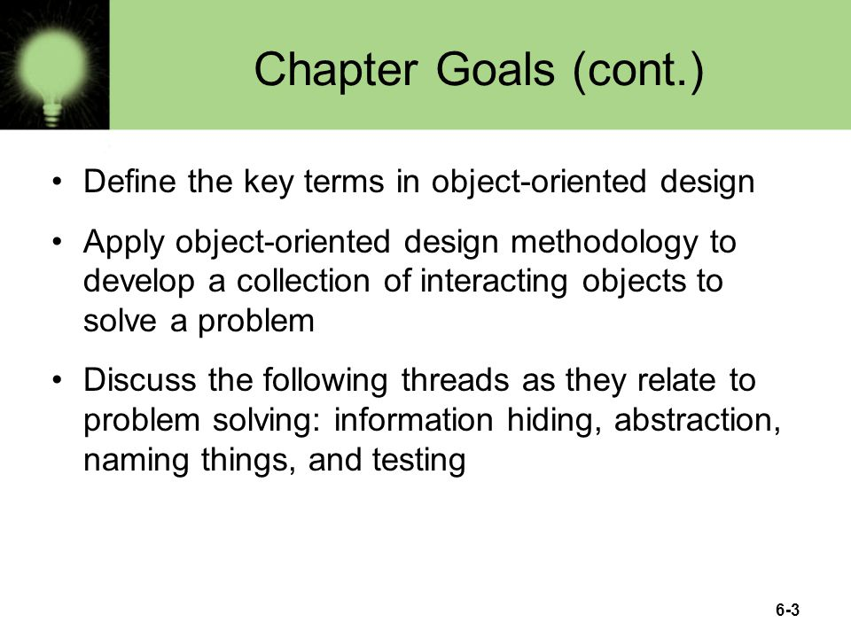 Chapter Goals (cont.) Define the key terms in object-oriented design