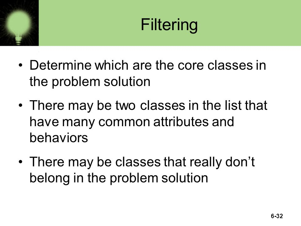 Filtering Determine which are the core classes in the problem solution