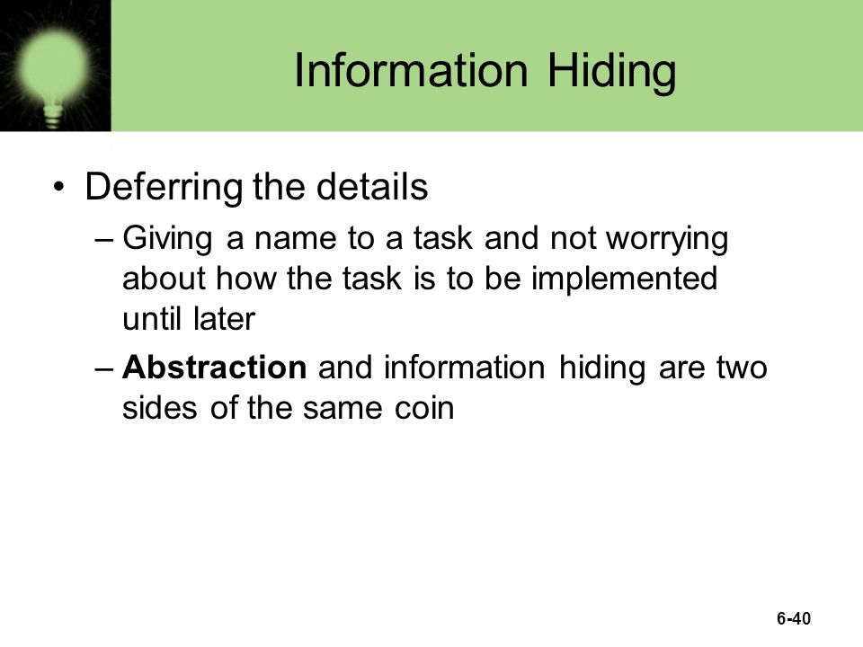 Information Hiding Deferring the details