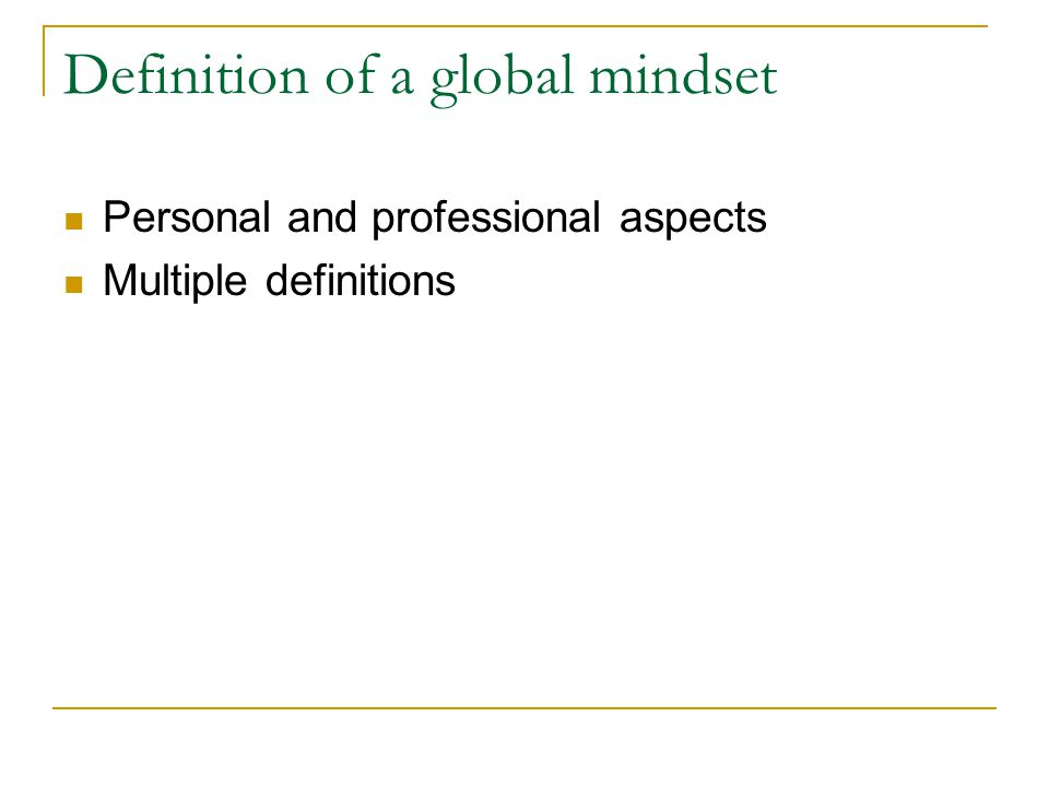 an analysis of the aspects of global mindset Global intellectual capital – the cognitive aspect of global mindset  and its  broader macro environment, and how easy it is for her to analyze,.