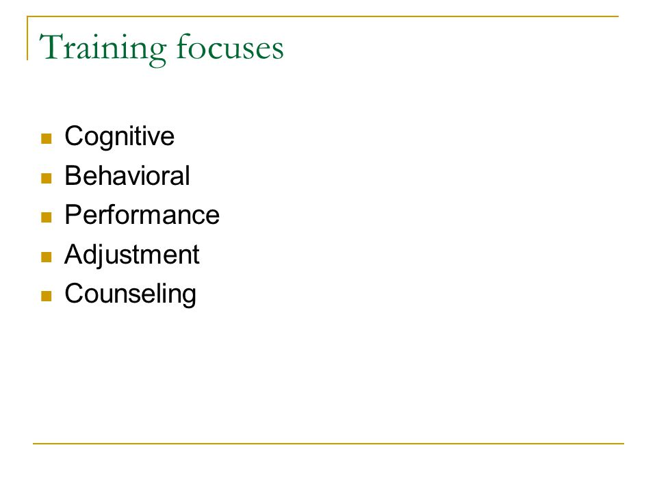 Training focuses Cognitive Behavioral Performance Adjustment