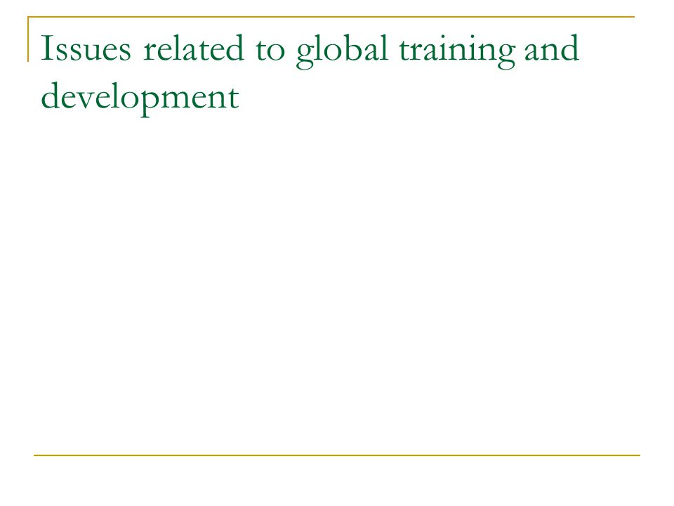 Issues related to global training and development