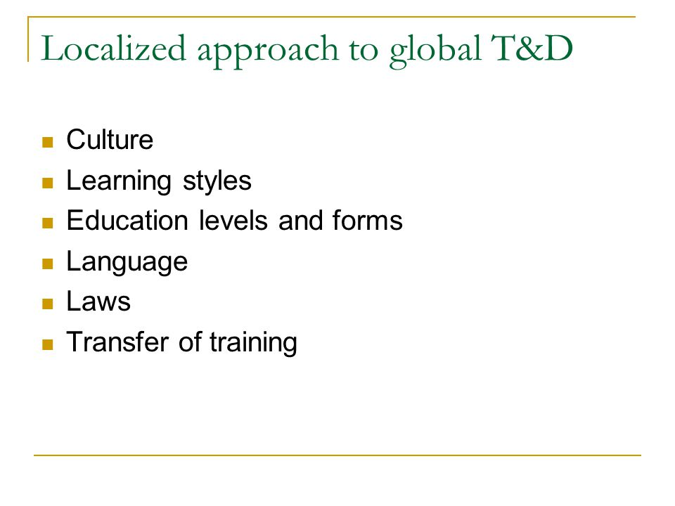 Localized approach to global T&D