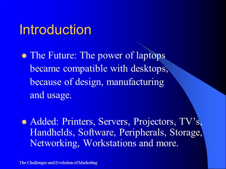 Introduction The Future: The power of laptops