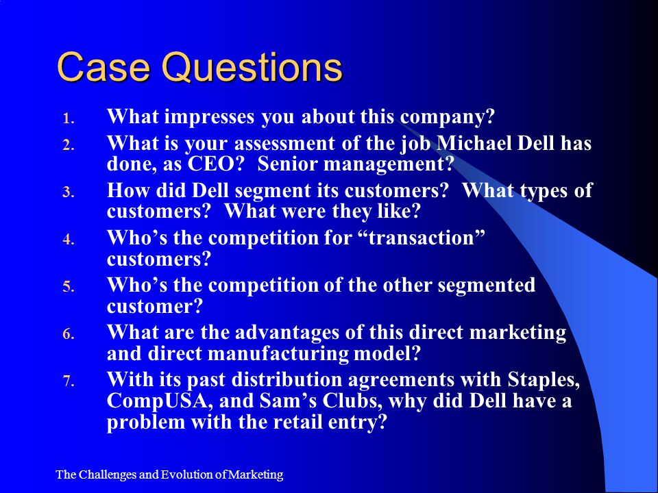 Case Questions What impresses you about this company