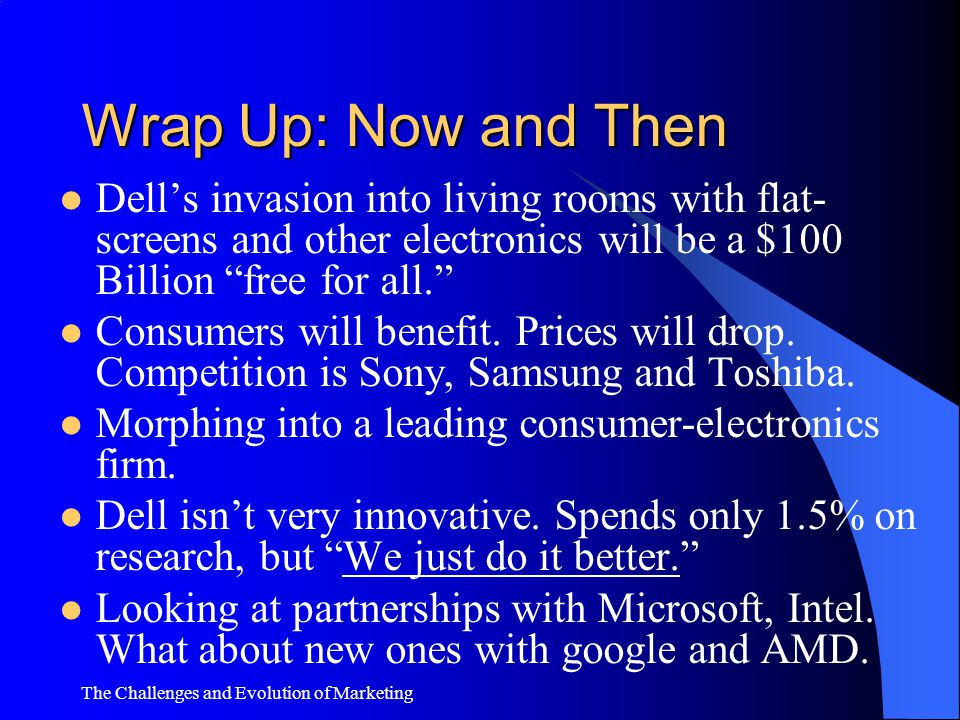 Wrap Up: Now and Then Dell's invasion into living rooms with flat-screens and other electronics will be a $100 Billion free for all.
