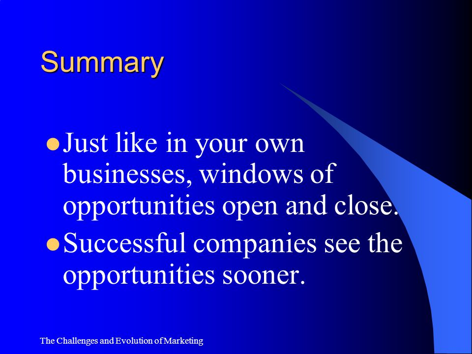 Successful companies see the opportunities sooner.