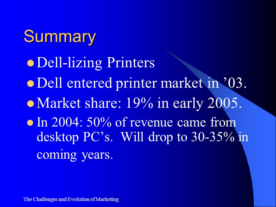 Summary Dell-lizing Printers Dell entered printer market in '03.