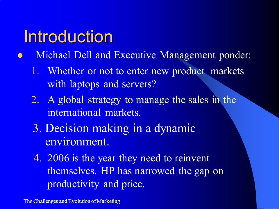 Introduction 3. Decision making in a dynamic environment.