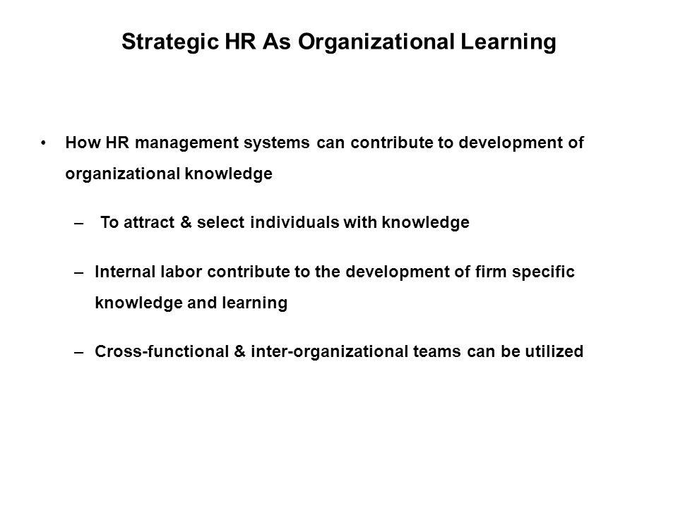 Strategic HR As Organizational Learning