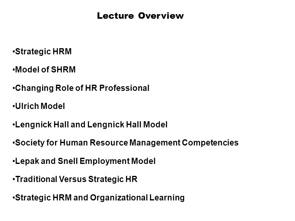 Lecture Overview Strategic HRM Model of SHRM